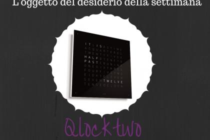 L'oggetto del desiderio della settimana:Qlocktwo